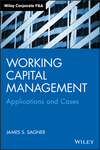 Working Capital Management: Applications and Case Studies (1118933834) cover image