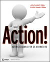 Action!: Acting Lessons for CG Animators (0470227435) cover image