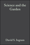 Science and the Garden: The Scientific Basis of Horticultural Practice (0470995335) cover image