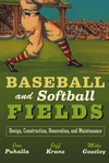 Baseball and Softball Fields: Design, Construction, Renovation, and Maintenance (0471447935) cover image