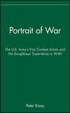 Portrait of War: The U.S. Army's First Combat Artists and the Doughboys' Experience in WWI (0471670235) cover image