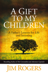 A Gift to my Children: A Father's Lessons for Life and Investing (0470684836) cover image