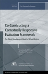 Co-Constructing a Contextually Responsive Evaluation Framework: The Talent Development Model of Reform: New Directions for Evaluation, Number 101 (0787974536) cover image