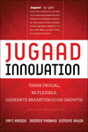 Jugaad Innovation: Think Frugal, Be Flexible, Generate Breakthrough Growth (1118283236) cover image
