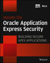 Hands-On Oracle Application Express Security: Building Secure Apex Applications (1118686136) cover image