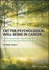 CBT for Psychological Well-Being in Cancer: A Skills Training Manual Integrating DBT, ACT, Behavioral Activation and Motivational Interviewing (1119161436) cover image