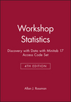 Workshop Statistics: Discovery with Data, 4e with Minitab 17 Access Code Set (1119332036) cover image