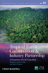 Tropical Forest Conservation and Industry Partnership: An Experience from the Congo Basin (0470673737) cover image