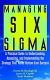 Managing Six Sigma: A Practical Guide to Understanding, Assessing, and Implementing the Strategy That Yields Bottom-Line Success (0471396737) cover image
