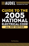 Audel Guide to the 2005 National Electrical Code, All New Edition (0764579037) cover image
