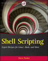 Shell Scripting: Expert Recipes for Linux, Bash, and more (1118166337) cover image