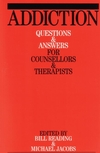 Addiction: Questions and Answers for Counsellors and Therapists (1861563337) cover image