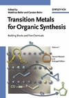 Transition Metals for Organic Synthesis: Building Blocks and Fine Chemicals, 2nd Revised and Enlarged Edition, 2-Volume Set (3527306137) cover image