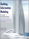 Building Information Modeling: A Strategic Implementation Guide for Architects, Engineers, Constructors, and Real Estate Asset Managers (0470250038) cover image