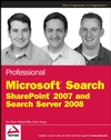 Professional Microsoft Search: SharePoint 2007 and Search Server 2008 (0470279338) cover image