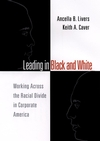 Leading in Black and White: Working Across the Racial Divide in Corporate America (0787966738) cover image