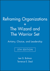 Reframing Organizations: Artistry, Choice, and Leadership 5e + The Wizard and The Warrior Set (1118922638) cover image