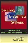 Securing E-Business Systems: A Guide for Managers and Executives (1119090938) cover image