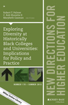 Exploring Diversity at Historically Black Colleges and Universities: Implications for Policy and Practice: New Directions for Higher Education, Number 170 (1119108438) cover image
