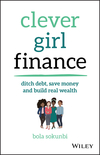 Clever Girl Finance: Ditch debt, save money and build real wealth (1119580838) cover image