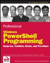 Professional Windows PowerShell Programming: Snapins, Cmdlets, Hosts and Providers (0470173939) cover image