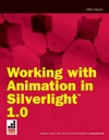 Working with Animation in Silverlight 1.0 (0470259639) cover image