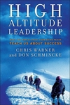 High Altitude Leadership: What the World's Most Forbidding Peaks Teach Us About Success (0470345039) cover image