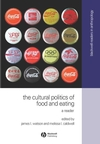 The Cultural Politics of Food and Eating: A Reader (0631230939) cover image
