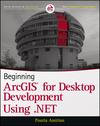 Beginning ArcGIS for Desktop Development using .NET (1118442539) cover image