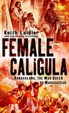 Female Caligula: Ranavalona, The Mad Queen of Madagascar (047002223X) cover image