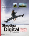 Shooting Digital: Pro Tips for Taking Great Pictures with Your Digital Camera, 2nd Edition (047011973X) cover image