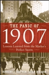 The Panic of 1907: Lessons Learned from the Market's Perfect Storm (047015263X) cover image