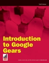 Introduction to Google Gears: Creating Off-Line Applications with Pre-built Components (047025873X) cover image