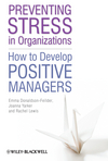 Preventing Stress in Organizations: How to Develop Positive Managers (047066553X) cover image