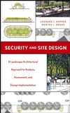 Security and Site Design: A Landscape Architectural Approach to Analysis, Assessment and Design Implementation (047165583X) cover image
