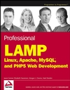 Professional LAMP: Linux, Apache, MySQL and PHP5 Web Development (076459723X) cover image