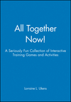 All Together Now!: A Seriously Fun Collection of Interactive Training Games and Activities (078794503X) cover image