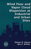 Wind Flow and Vapor Cloud Dispersion at Industrial and Urban Sites (081690863X) cover image