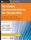 Strategic Communications for Nonprofits: A Step-by-Step Guide to Working with the Media, 2nd Edition (0470181540) cover image