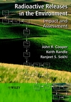 Radioactive Releases in the Environment: �Impact and� Assessment (0471899240) cover image