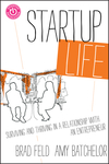 Startup Life: Surviving and Thriving in a Relationship with an Entrepreneur (1118443640) cover image