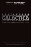 Battlestar Galactica and Philosophy: Knowledge Here Begins Out There (1405178140) cover image