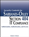 Security Controls for Sarbanes-Oxley Section 404 IT Compliance: Authorization, Authentication, and Access (0471784141) cover image