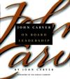 John Carver on Board Leadership (0787958441) cover image