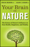 Your Brain On Nature: The Science of Nature's Influence on Your Health, Happiness and Vitality (1118106741) cover image