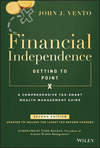 Financial Independence (Getting to Point X): A Comprehensive Tax-Smart Wealth Management Guide, 2nd Edition (1119510341) cover image