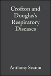 Crofton and Douglas's Respiratory Diseases: in Two Volumes, 5th Edition (0470695242) cover image