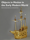 Objects in Motion in the Early Modern World (1119217342) cover image