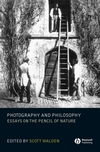 Photography and Philosophy: Essays on the Pencil of Nature (1405139242) cover image