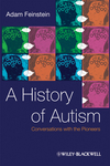 A History of Autism: Conversations with the Pioneers
